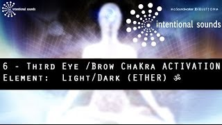 Repeat youtube video ॐ 6 - Third Eye /Brow ChaKra ACTIVATION  ➠ Element:  Light/Dark (ETHER) ॐ