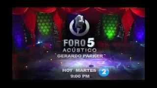 FORO 5 ACUSTICO HOY- GERARDO PARKER