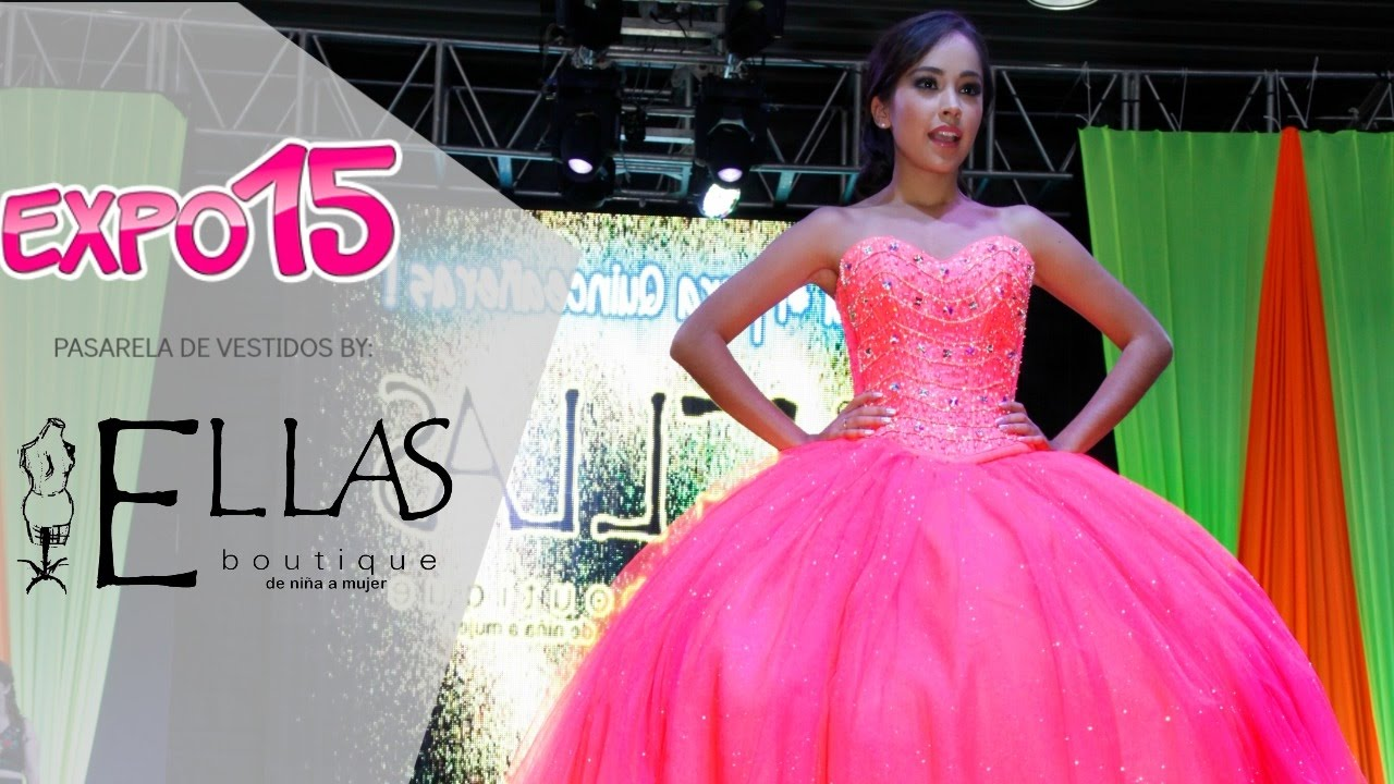 Expo 15 Pasarela de vestidos por Ellas Boutique Julio 2016 - YouTube