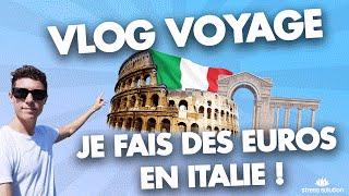 VLOG VOYAGE : Je fais des euros en Italie !