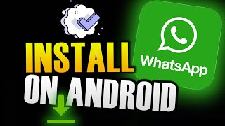 HOW TO INSTALL WHATSAPP ON ANDROID! (PHONE)