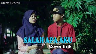 Download Mp3 Salah Apa Aku - Ilir7  Entah Apa Yang Merasukimu  Cover Lirik Monica Ft.dimasgep