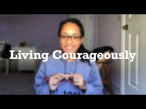 Living Courageously | GSP