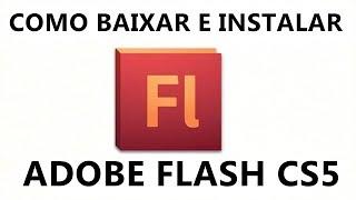 COMO BAIXAR E INSTALAR: Adobe Flash CS5