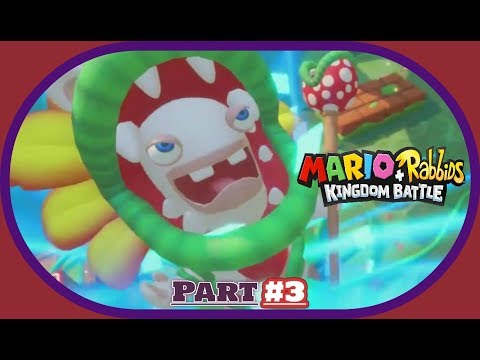 Mario + Rabbids Kingdom Battle: Part 3: Planting The Seeds of Destruction