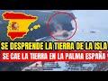 ¡Urgente, Se Cae La Tierra En La Palma España! Se Empieza A Desprender La Tierra En Zona Del Volcán