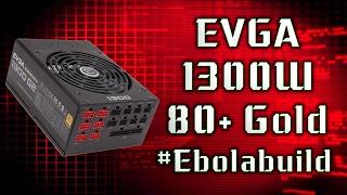 EVGA 1300W 80+ Gold Power Supply / Alimentation #Unboxing #EbolaBuild  |  فتح العلبه و المراجعة