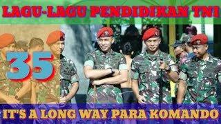 It's a Long way Para Komando - LAGU PENDIDIKAN TNI