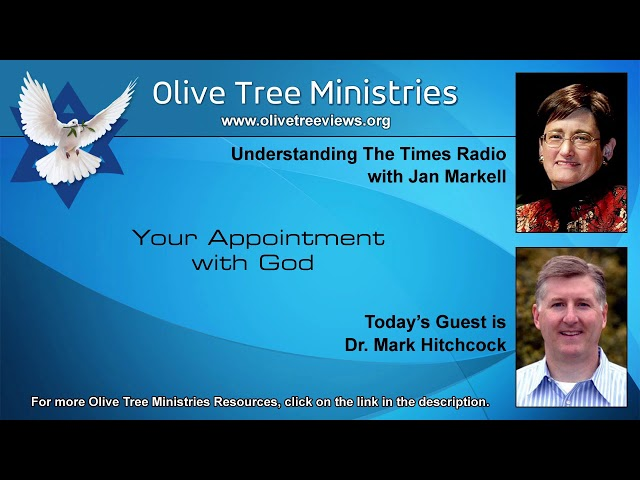 Your Appointment with God – Dr. Mark Hitchcock