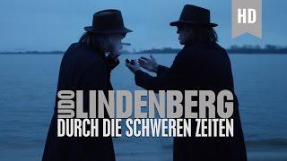 Udo Lindenberg - Durch die schweren Zeiten (offizielles Video)