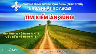 HTTL Ô MÔN - Chương trình thờ phượng Chúa 11/07/2021