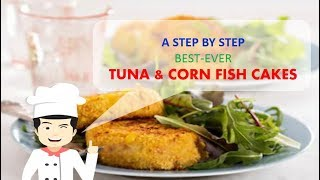 Best Ever TUNA AND CORN FISH CAKES
