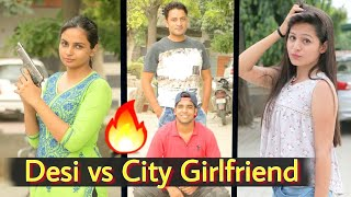 Desi vs City Girlfriend  - Pardeep Khera