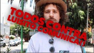 TODOS contra Luisito comunica!!