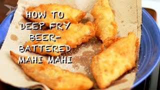 How To Deep Fry Beer-battered Mahi Mahi