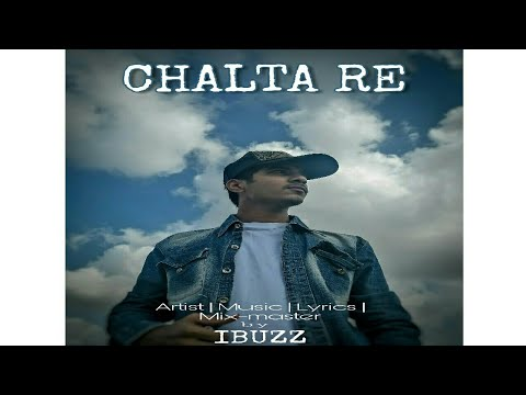 Download IBUZZ - CHALTA RE - (PROD, BY IBUZZ) (OFFICIAL AUDIO)