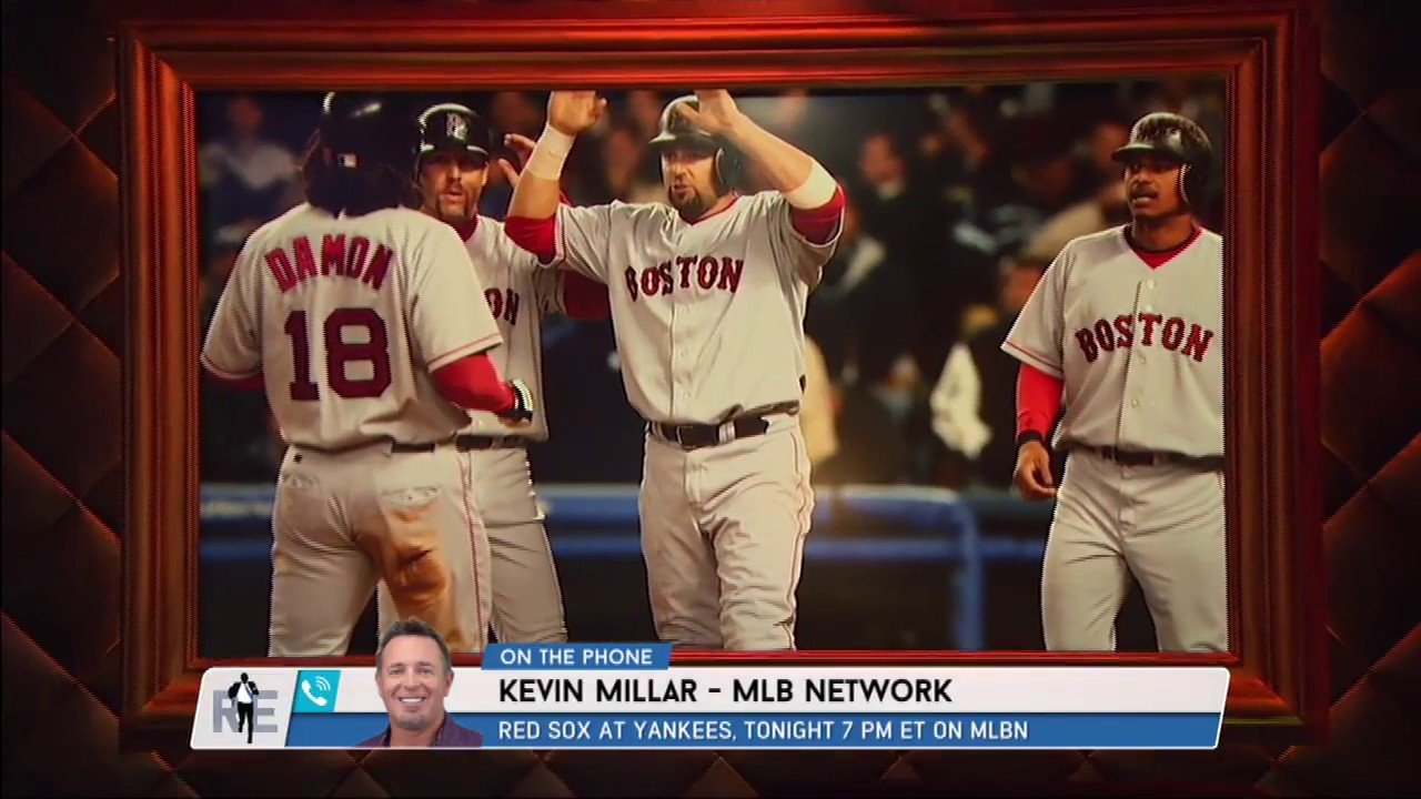 a3be1a9c5 MLB Network s Kevin Millar Shares Great Yankees-Red Sox Rivalry Stories w  Rich Eisen