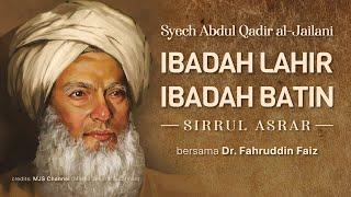 Download Lagu Syech Abdul Qodir Al-Jailani oleh Dr. Fahruddin Faiz - Ibadah Lahir Ibadah Batin - Sirrul Asrar mp3
