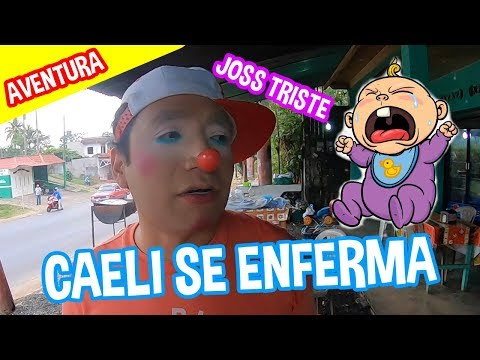 JOSS TRISTE CAELI SE ENFERMA