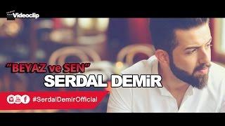 SERDAL DEMIR II Beyaz Ve Sen (Official Music  in 4K HD) 2016 Resimi