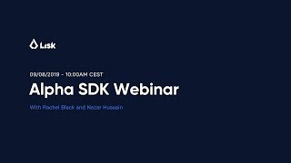 Lisk Alpha SDK Webinar | Blockchain Tutorial: Create a Custom Transaction
