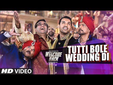 Tutti Bole Wedding Di Video Song - Welcome Back