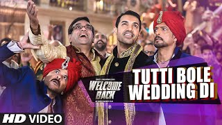 Tutti Bole Wedding Di Video Song - Welcome Back