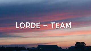 Lorde – Team Lyrics