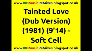 Tainted Love (Dub Version) - Soft Cell | 80s Club Mixes | 80s Club Music | 80s Dance Music | 80s Dub