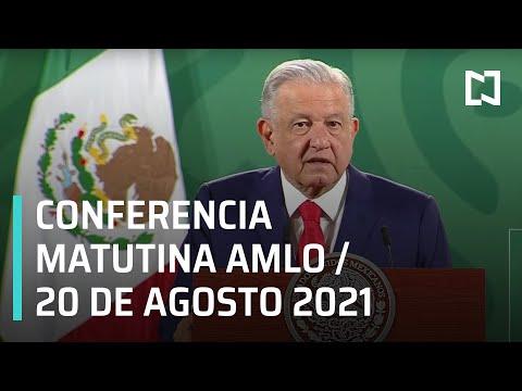 AMLO Conferencia Hoy / 20 de agosto 2021