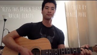 Bless the Broken Road - Rascal Flatts (cover by Daniel Park)