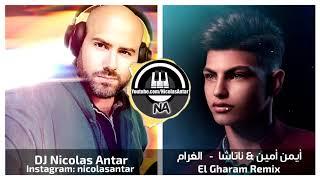 الغرام ناتاشا \u0026 أيمن أمين  حصرياً ريمكس 2020 / El Gharam Natasha \u0026 Ayman Amin Remix by Nicolas Antar