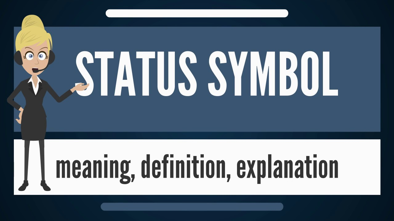 What is status symbol what does status symbol mean status symbol what does status symbol mean status symbol meaning definition explanation buycottarizona Gallery