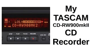 My TASCAM CD-RW900mkII CD Recorder