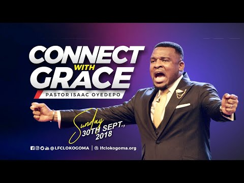 CONNECT WITH GRACE | ISAAC OYEDEPO | SUNDAY 30TH SEPTEMBER, 2018