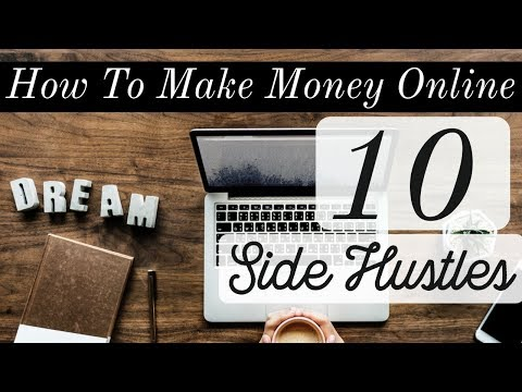 10 Side Hustles to Make Money Online - How To Work From Home