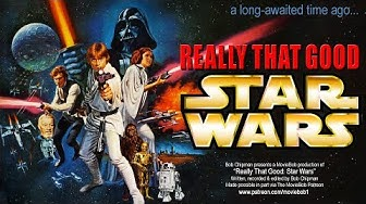 REALLY THAT GOOD - STAR WARS