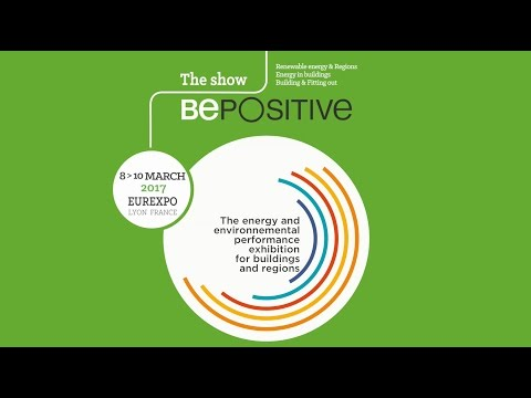 Discover the exhibition BePOSITIVE 2017 : 8 - 10 March 2017 - Lyon - France