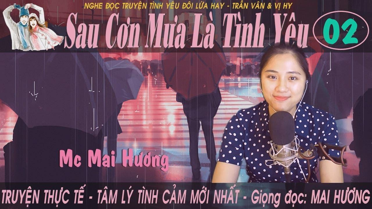 SAU CƠN MƯA LÀ TÌNH YÊU - Tập 2 | MC Mai Hương  - Ngôn tình tâm lý trên kênh Trần Vân & Vị Hy