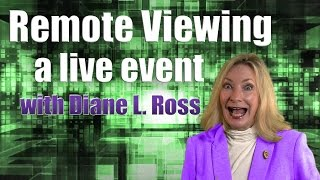 Remote Viewing a live event with Diane L  Ross January 13th 2015
