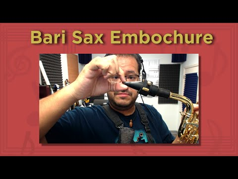 MINI LESSON! - The Correct Baritone Saxophone Embouchure