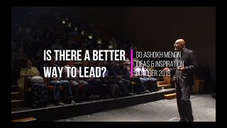Is there a better way to lead? | Go Ashokh Menon