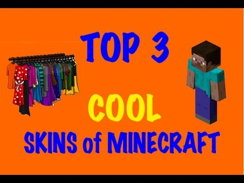 Minecraft Skins - Top 3 Cool Skins of Minecraft - YouTube