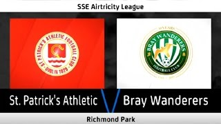 HIGHLIGHTS: St. Patrick's Athletic 1-2 Bray Wanderers