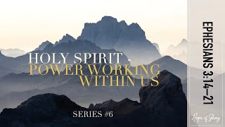 HOLY SPIRIT; POWER WORKING WITHIN US