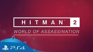 Hitman 2 | World of Assassination | PS4