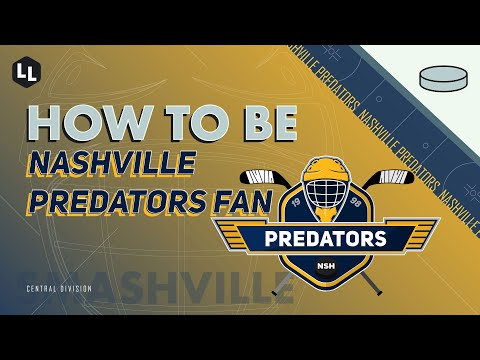 HOW TO BE - Nashville Predators Fan