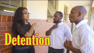 Detention - Ekasi Learners Ep 4 (LEON GUMEDE)
