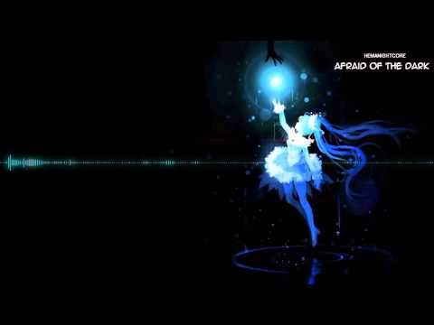 Nightcore - Afraid Of The Dark
