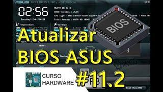 🚩 Como atualizar o BIOS da Placa Mãe ASUS com Pen Drive PT-BR - Bios Update - Curso Hardware 11.2